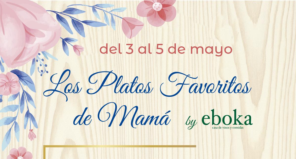 Eboka malaga con los platos favoritos de mama para celebrar el día de la madre