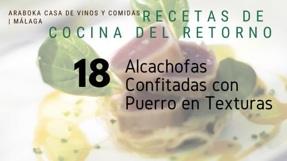 Receta vegetariana de Cocina del Retorno:Alcachofas confitadas en AOVE Y Puerro en Textura